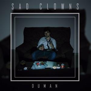 Deltantera: Duman - Sad clowns
