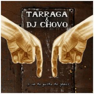 Deltantera: E. Tárraga y DJ Chovo - Si no te gusta te jodes