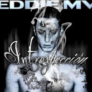 Deltantera: Eddie MV - Introspección