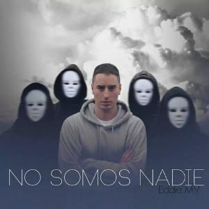 Deltantera: Eddie MV - No somos nadie