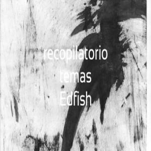 Deltantera: Edfish - Recopilatorio temas Edfish