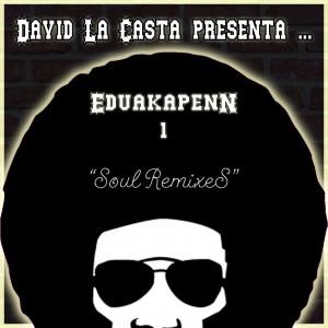 Deltantera: Eduakapenn 1 y David la casta - Soul Remixes