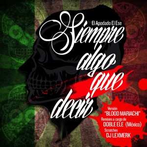 Deltantera: El Apodado El Ese, Dj Lexmerk y Doble Ele - Siempre algo que decir (Edición Blood mariachi)