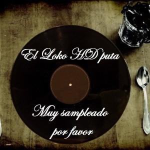 Deltantera: El loko HD puta - Muy sampleado por favor (Instrumentales)