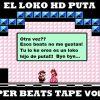 El loko HD puta - Super beats tape Vol. 2 (Instrumentales)