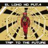 El loko HD puta - Trip to the future (Instrumentales)