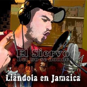Deltantera: El siervo - Liándola en Jamaica