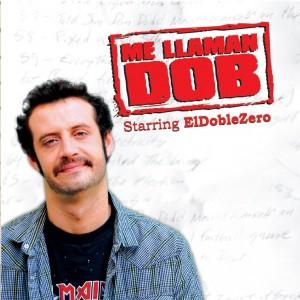 Deltantera: Eldoblezero - Me llaman Dob
