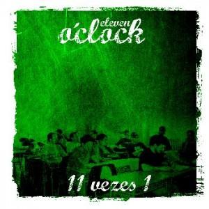 Deltantera: Eleven oclock - 11 vezes 1