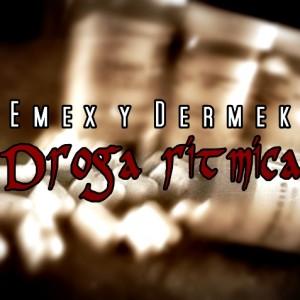 Deltantera: Emex y Dj Dermek - Droga rítmica (INstrumentales)