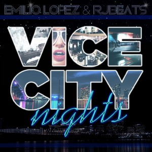 Deltantera: Emilio Lopez y RJBeats - Vice city nights