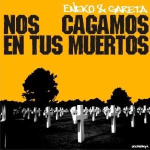 Deltantera: Eneko y Gareta - Nos cagamos en tus muertos
