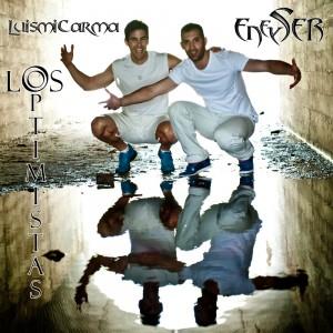 Deltantera: Eneyser y Luismicarma - Los optimistas