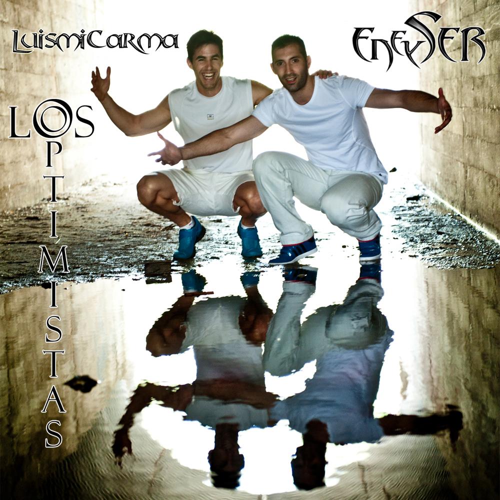 Eneyser y Luismicarma - Los optimistas