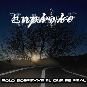 Deltantera: Enphoke - Solo sobrevive el ke es real