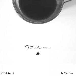 Deltantera: Erick Hervé y Be Timeless - Fika