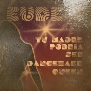 Deltantera: Eude - Tu madre podria ser una dancehall queen