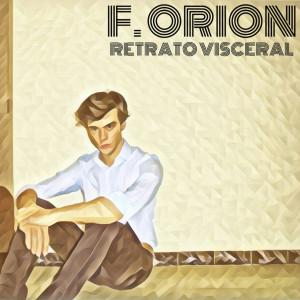 Deltantera: F. Orion - Retrato visceral