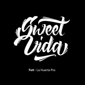 Deltantera: Fatt - Sweet vida