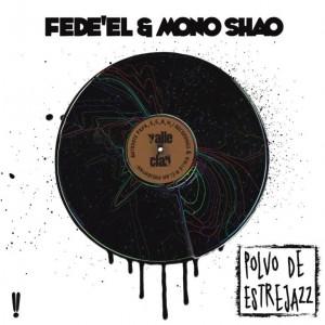 Deltantera: Fede el mono shao - Polvo de estrejazz