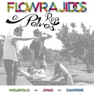 Deltantera: Flowrajidos - Rap a polvos