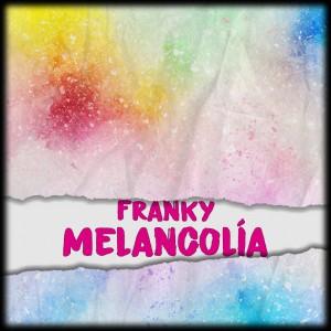 Deltantera: Franky - Melancolía