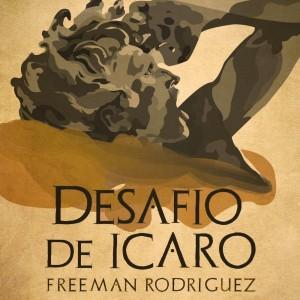 Deltantera: Freeman Rodríguez - El desafío de Ícaro
