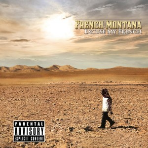 Deltantera: French Montana - Excuse my french