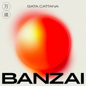 Deltantera: Gata Cattana - Banzai