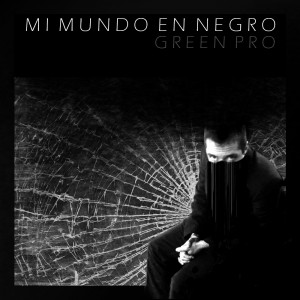 Deltantera: Greenpro - Mi mundo en negro