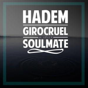 Deltantera: Hadem y Giro Cruel - Soulmate