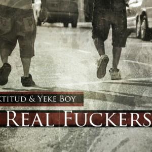 Deltantera: Haktitud y Yeke Boy - Real fuckers