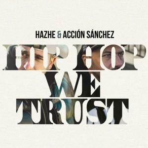 Deltantera: Hazhe y Acción Sánchez - Hip Hop we trust