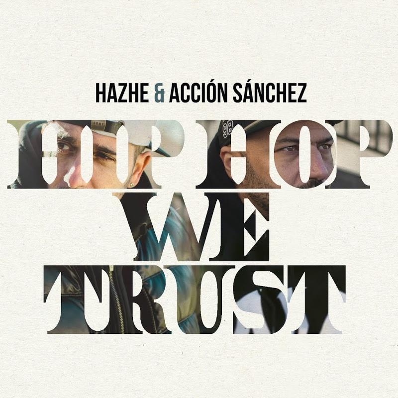 Hazhe y Acción Sánchez - Hip Hop we trust (Tracklist)