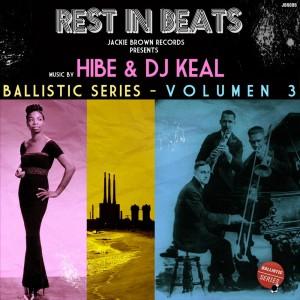 Deltantera: Hibe y Dj Keal - Rest in Beats [Ballistic Series Vol. 3]