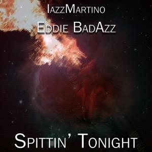 Deltantera: Iazz Martino y Eddie Badazz - Spittin' tonight