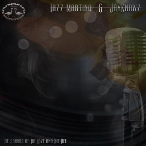 Deltantera: Iazz Martino y Jayknowz - The sounds of the love & the life