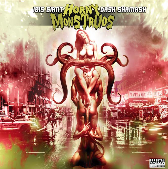 Ibis Giant y Dash Shamash - Horny monstruos (Escucha)