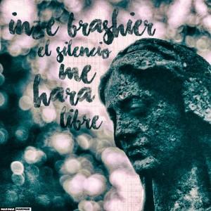 Deltantera: Inze Brashier - El silencio me hará libre