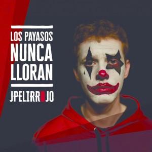 Deltantera: JPelirrojo - Los payasos nunca lloran