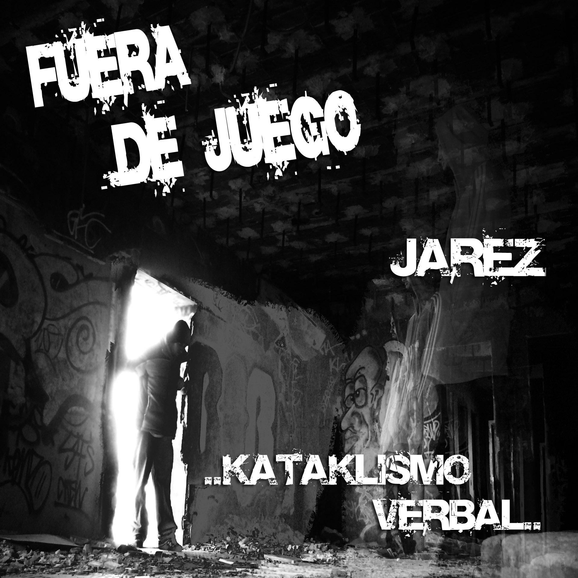 Jarez y kataklismo verbal fuera de juego lbum hip hop for Autor de fuera de juego