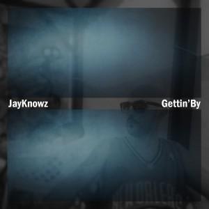 Deltantera: Jayknowz - Gettin'By