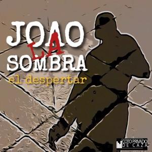 Deltantera: Joao La Sombra - El despertar