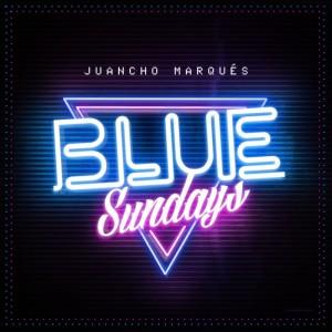 Deltantera: Juancho Marqués - Blue sundays