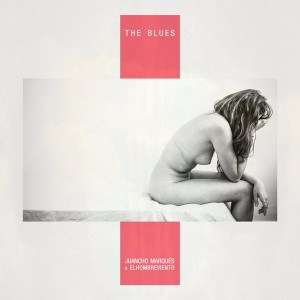 10. Juancho Marqués y Elhombreviento - The blues