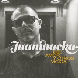 Deltantera: Juaninacka - Del amor y otros vicios