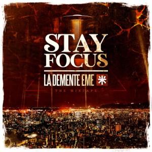 "Deltantera: La Demente Eme - Stay focus ""The mixtape"""