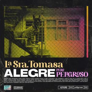 Deltantera: La Sra. Tomasa - Alegre pero peligroso