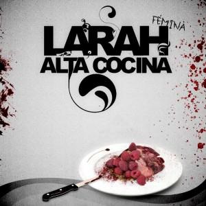 Deltantera: Larah Fémina - Alta cocina