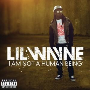 Deltantera: Lil Wayne - I am not a human being